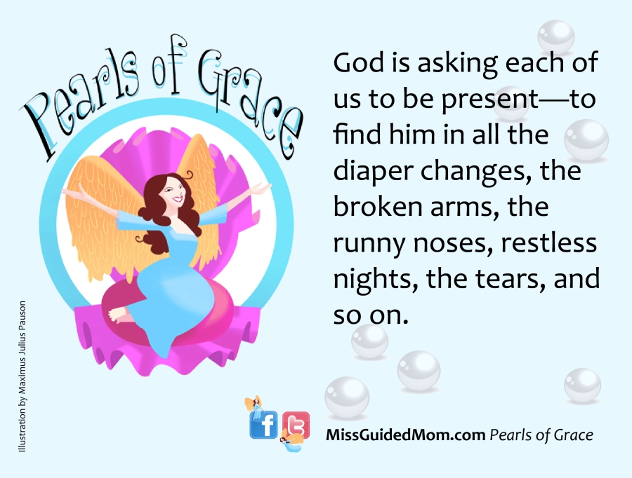 Pearls of Wisdom, Grace, Christian, God, in the moment, present
