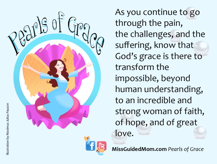 pearls of grace, God, challenges, pain, suffering, transformation, working mom, single mom, mother