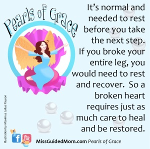 Rest before you take next step, broken heart requires care to heal and be restored