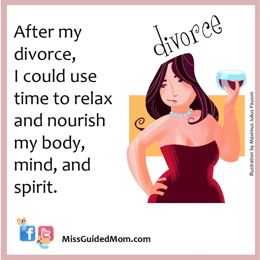 Divorce, time, relax, nourish body, mind, spirit