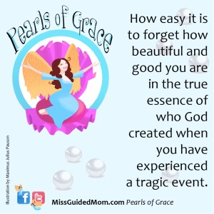beauty, God, grace, tragic event, spiritual, divorce, mom